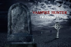 Vampire Hunter Training Guide: Wooden Stake & Garlic Not Required